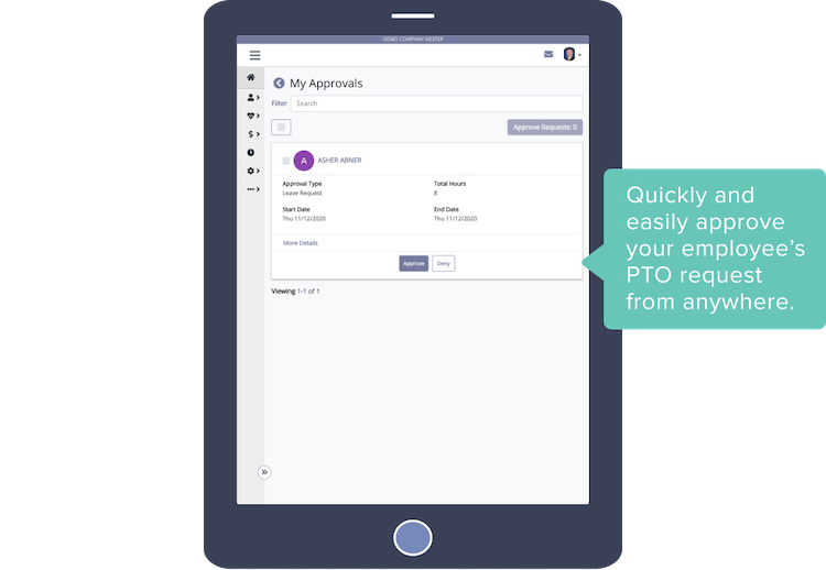 Quickly and easily approve your employee's PTO request from anywhere.