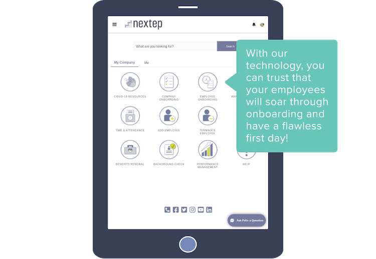 With our technology, you can trust that your employees will soar through onboarding and have a flawless first day!