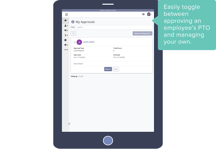 Easily toggle between approving an employee's PTO and managing your own.